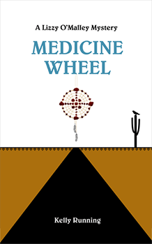 Cover for Medicine Wheel, a Lizzy O'Malley Mystery by Kelly Running