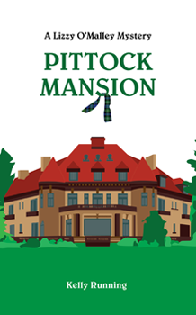 Cover for Pittock Mansion, a Lizzy O'Malley Mystery by Kelly Running